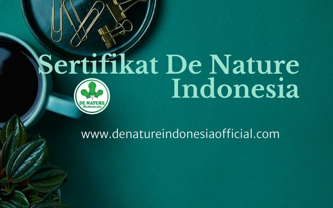 Sertifikat De Nature Indonesia - De Nature Indonesia Official - Rahasia Herbal Indonesia - 085888818587 087787063999